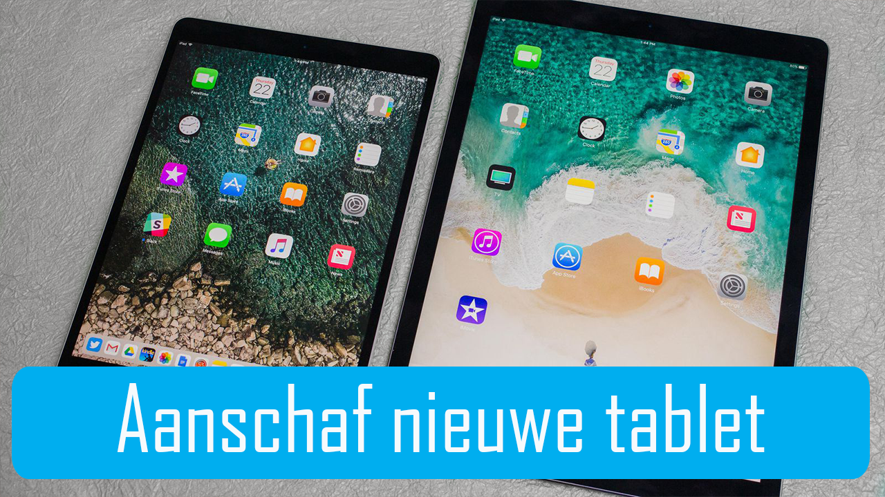 aanschaf-nieuwe-tablet