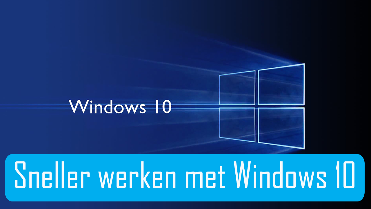 sneller-werken-windows10